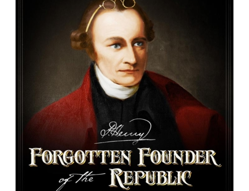 Patrick Henry: The Forgotten Founder of the Republic